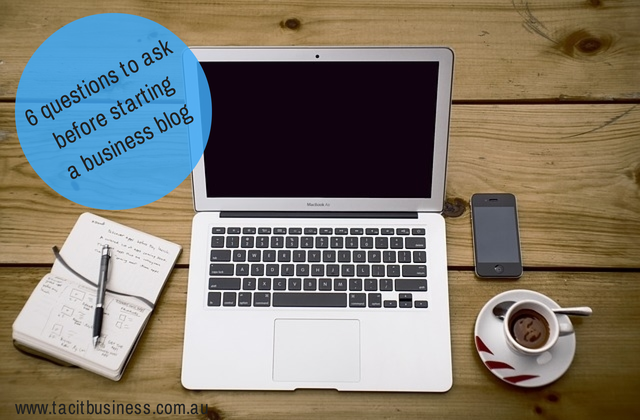 6 questions to ask before starting a business blog