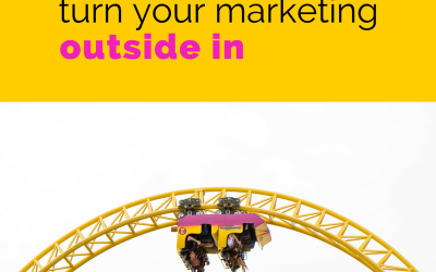 Why you need to turn your marketing outside in
